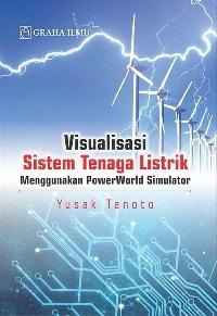 Visualisasi Sistem Tenaga Listrik Menggunakan PowerWorld Simulator