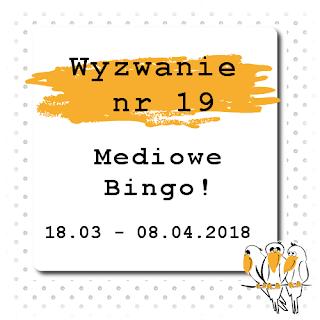 http://bialekruczki.blogspot.com/2018/03/wyzwanie-nr-19-mediowe-bingo.html