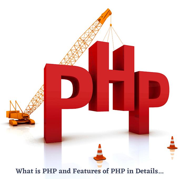 PHP क्या है  और PHP के Features हिंदी में | What is PHP in Hindi
