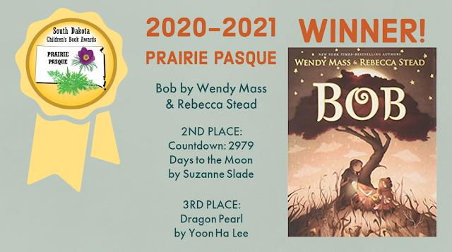 2020 2021 Prairie Pasque Winner Bob by Wendy Mass and Rebecca Stead