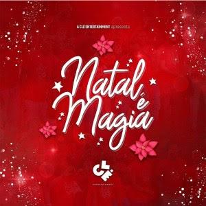 Clé Entertainment – Natal é Magia (Feat Edmazia Mayembe, Filho do Zua, Edgar Domingos & Halison Paixão)
