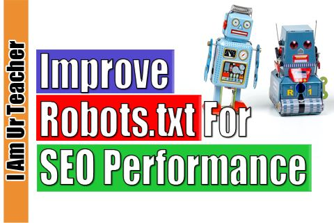 improve robots.txt for seo performance