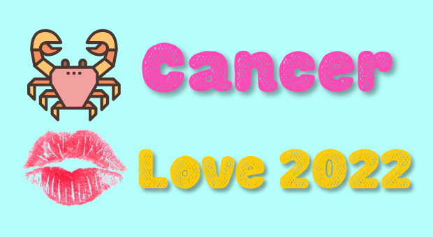 Will Cancer Find Love in 2022 ?
