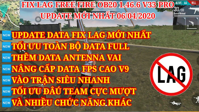 HƯỚNG DẪN FIX LAG FREE FIRE OB20 1.46.6 V33 PRO - TỐI ƯU DATA FULL, THÊM FILE ANTENNA VAI, FPS CAO.