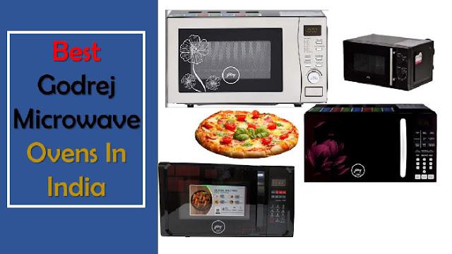 Best Godrej microwave ovens in India