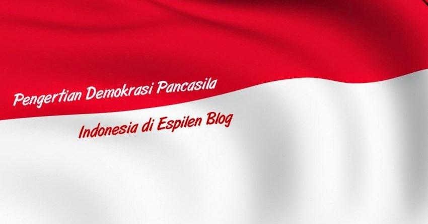 pengertian demokrasi pancasila indonesia lengkap