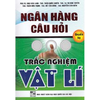 NGÂN HÀNG CÂU HỎI TRẮC NGHIỆM VẬT LÝ - QUYỂN HẠ ebook PDF EPUB AWZ3 PRC MOBI