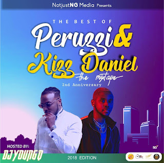 NotJustNG Ft. DJ Young Q – Best Of Peruzzi & Kizz Daniel