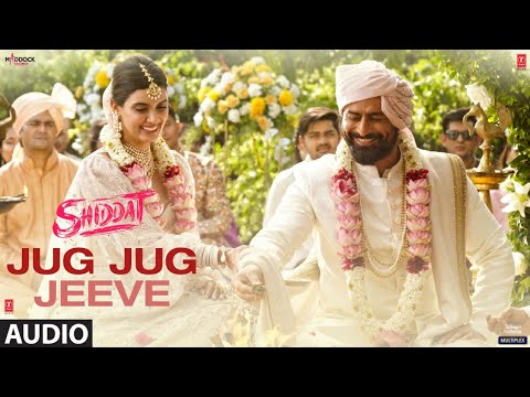 जुग जुग जीवे Jug jug jeeve lyrics in Hindi Shiddat Sachet Parampara Bollywood Song