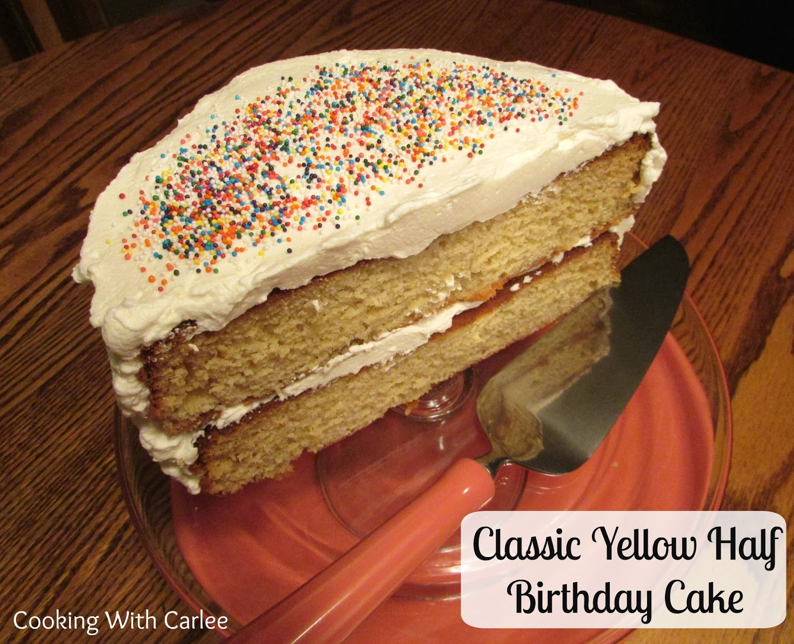 Cooking With Carlee Classic Yellow Half Birthday Cake