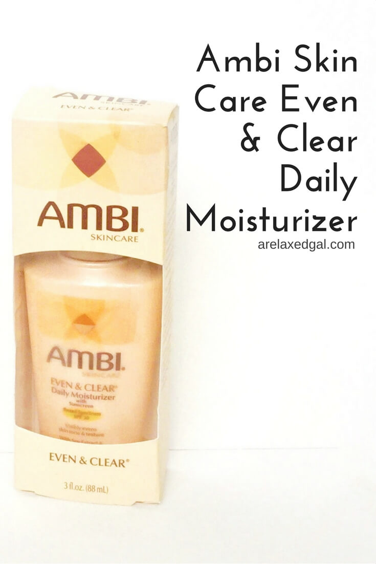 Product Review: Ambi Skin Care Even & Clear Daily Moisturizer w/SPF 30 | arelaxedgal.com