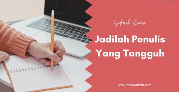 Menjadi Penulis Yang Tangguh