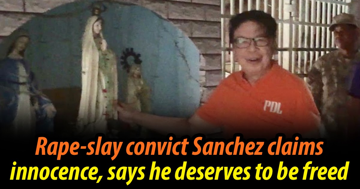 EXCLUSIVE: Rape-slay convict Sanchez claims Innocence, says he deserves to be freed