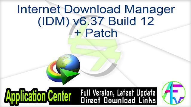 Internet Download Manager v6.37 Build 12 + Patch