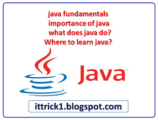 java fundamentals importance of java  what does java do Where to learn java