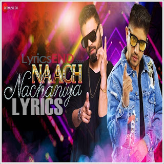 Naach Nachaniya Lyrics - Harry Anand Indian Pop (2019)