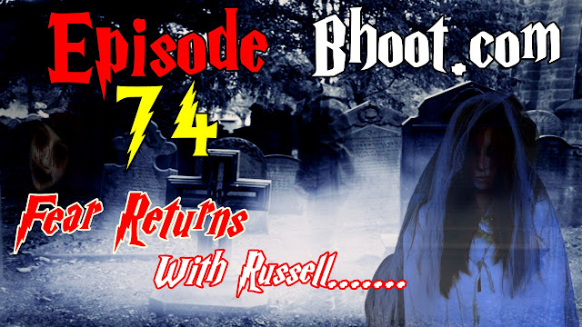 Bhoot.Com by Rj Russell Episode 74 - 10 July , 2021 (10-07-2021)