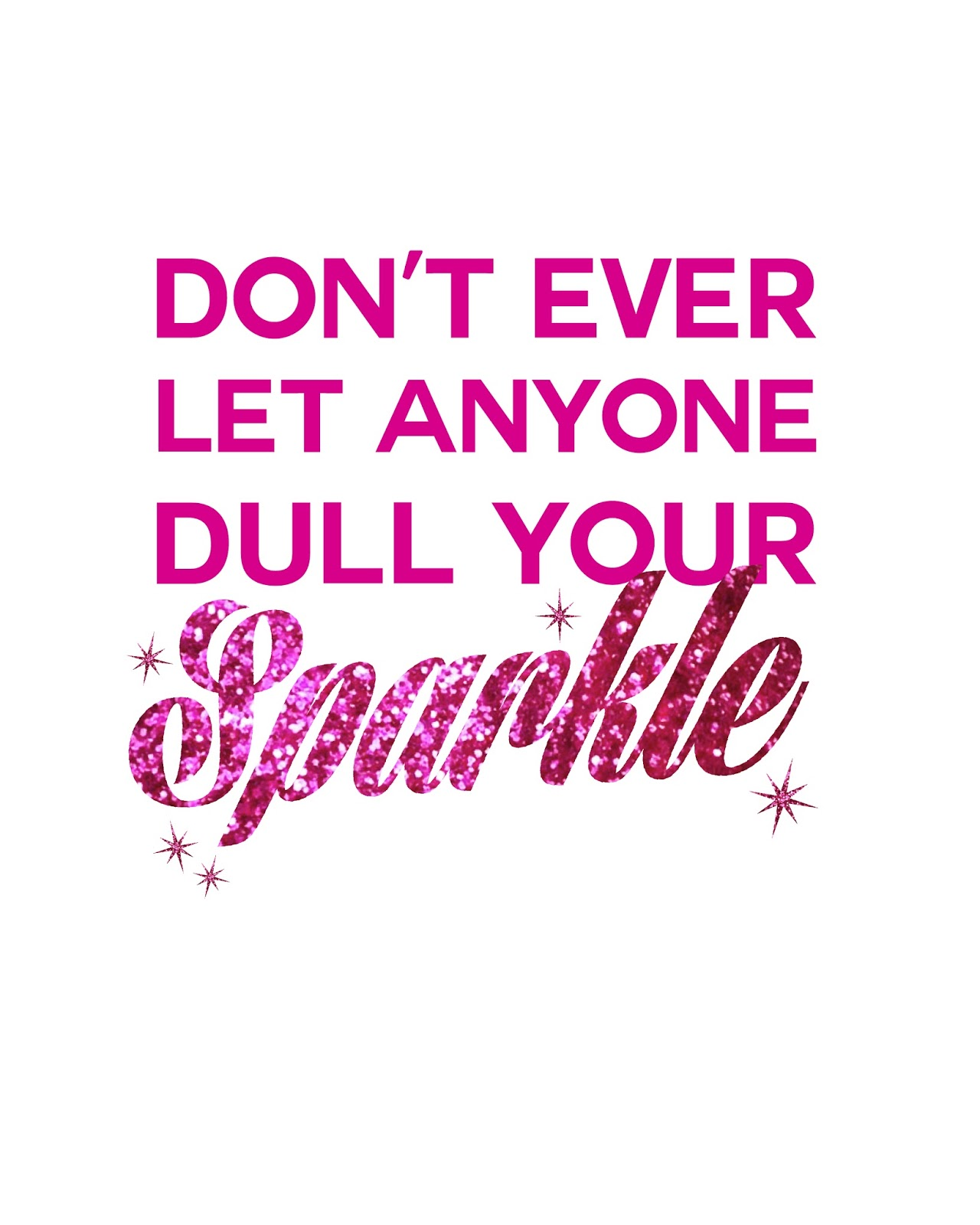 FREEBIES // DONT EVER LET ANYONE DULL YOUR SPARKLE - Oh