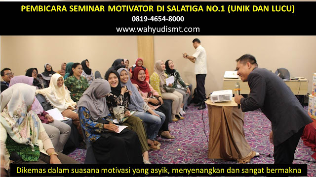 PEMBICARA SEMINAR MOTIVATOR DI SALATIGA NO.1,  Training Motivasi di SALATIGA, Softskill Training di SALATIGA, Seminar Motivasi di SALATIGA, Capacity Building di SALATIGA, Team Building di SALATIGA, Communication Skill di SALATIGA, Public Speaking di SALATIGA, Outbound di SALATIGA, Pembicara Seminar di SALATIGA