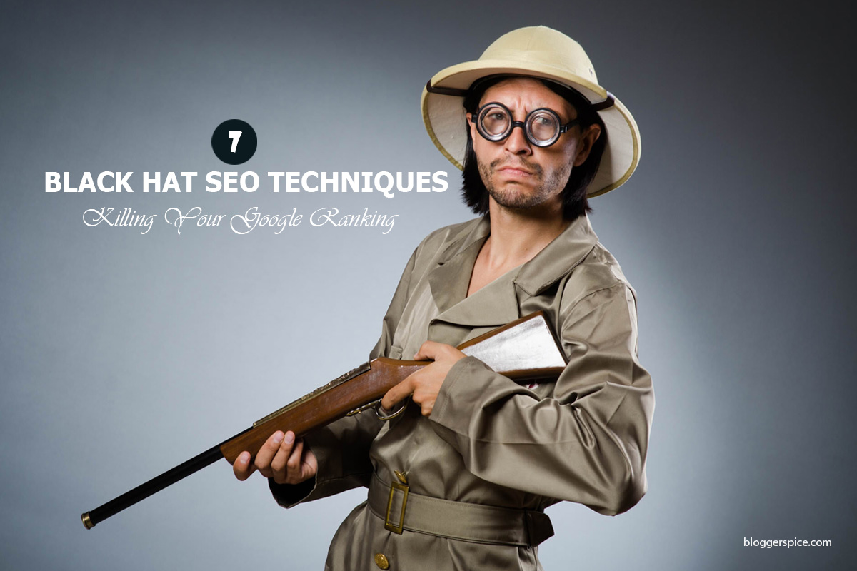 seven Black hat seo techniques that kill your growth!