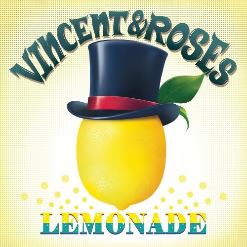 VINCENT&ROSEs – Lemonade – Single