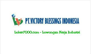 Lowongan Kerja PT Victory Blessings Indonesia Kawasan Jababeka Terbaru 2019