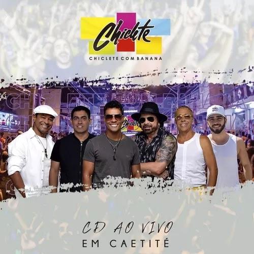 Chiclete com Banana - Caetité - BA - 2020