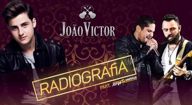 João Victor - Radiografia  Part. Jorge e Mateus