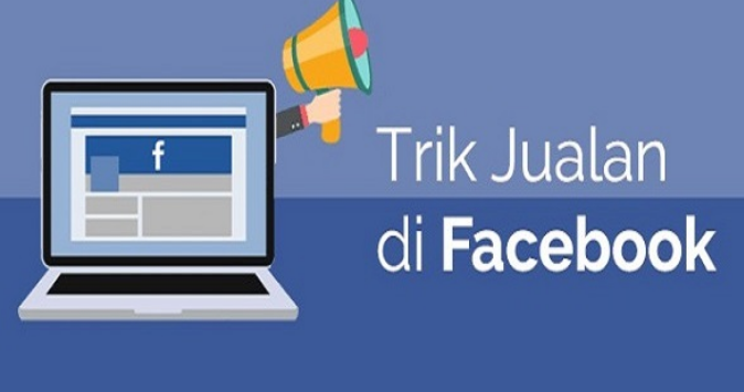 Laris Manis Tips Jualan di Facebook Banjir Orderan