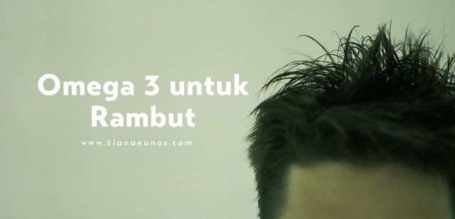 Kebaikan Omega 3 untuk Rambut Sihat