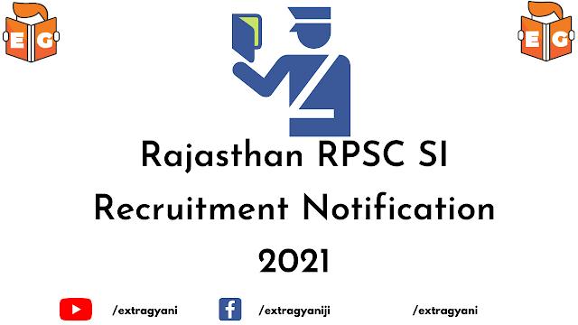 Rajasthan RPSC SI Recruitment Notification 2021
