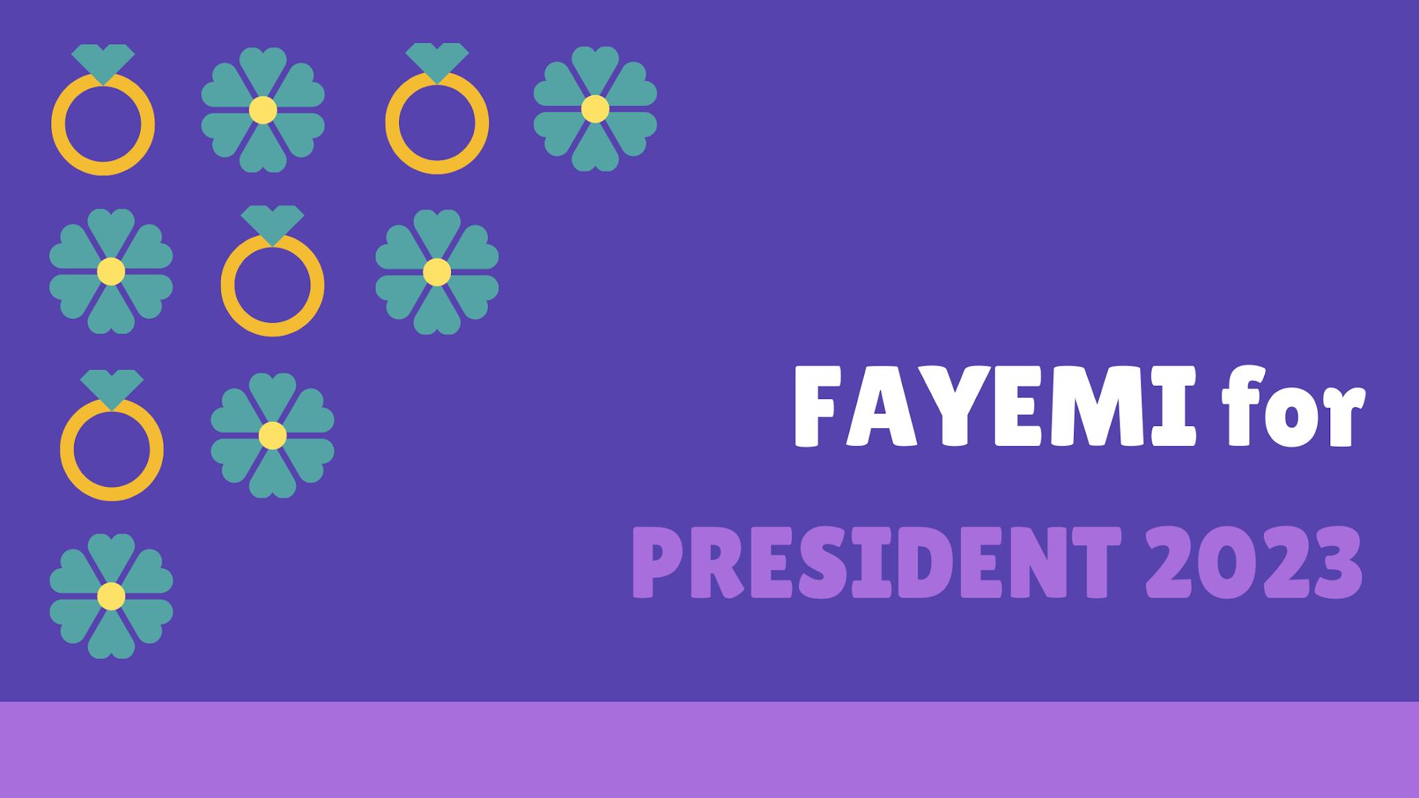 2023 Presidency - Fayemi's Campaign