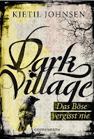 Johnsen, Kjetil: Dark Village 01. Das Böse vergisst nie