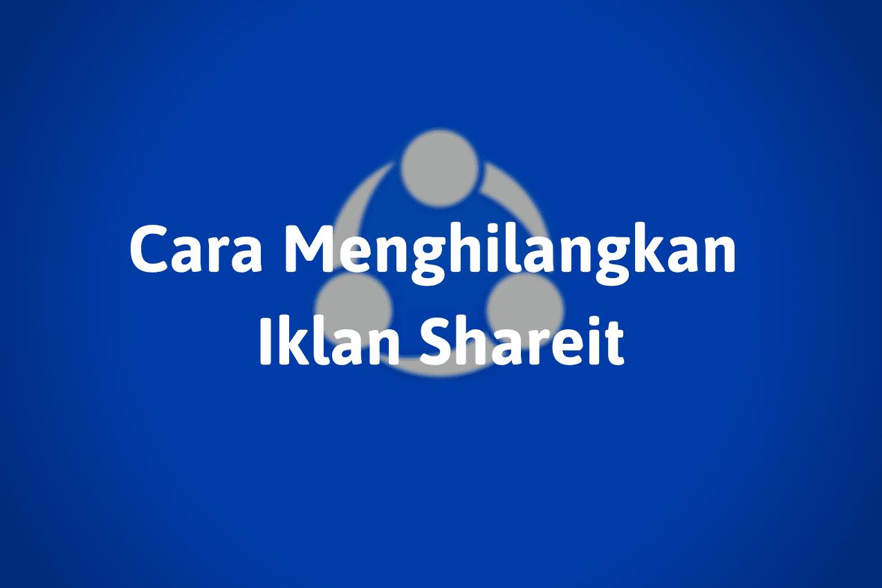 Cara Menghilangkan Iklan di Shareit