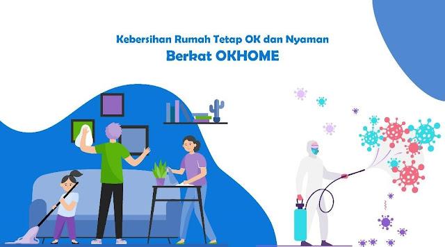 Kebersihan Rumah Tetap OK dan Nyaman Berkat OKHOME