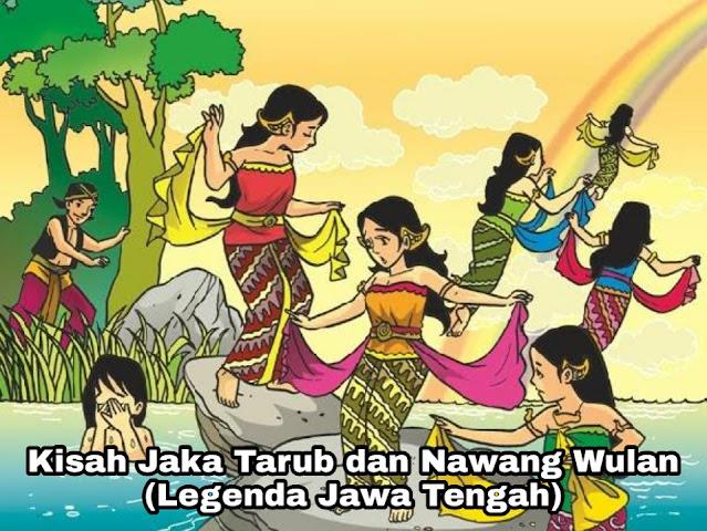Kisah Jaka Tarub dan Dewi Nawang Wulan – Legenda Jawa Tengah
