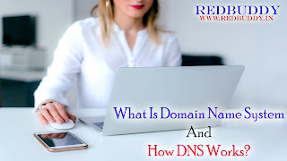 What Is Domain Name System And How DNS Works?
