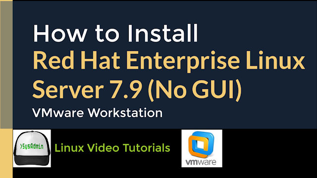 How to Install Red Hat Enterprise Linux Server 7.9 (No GUI) on VMware Workstation