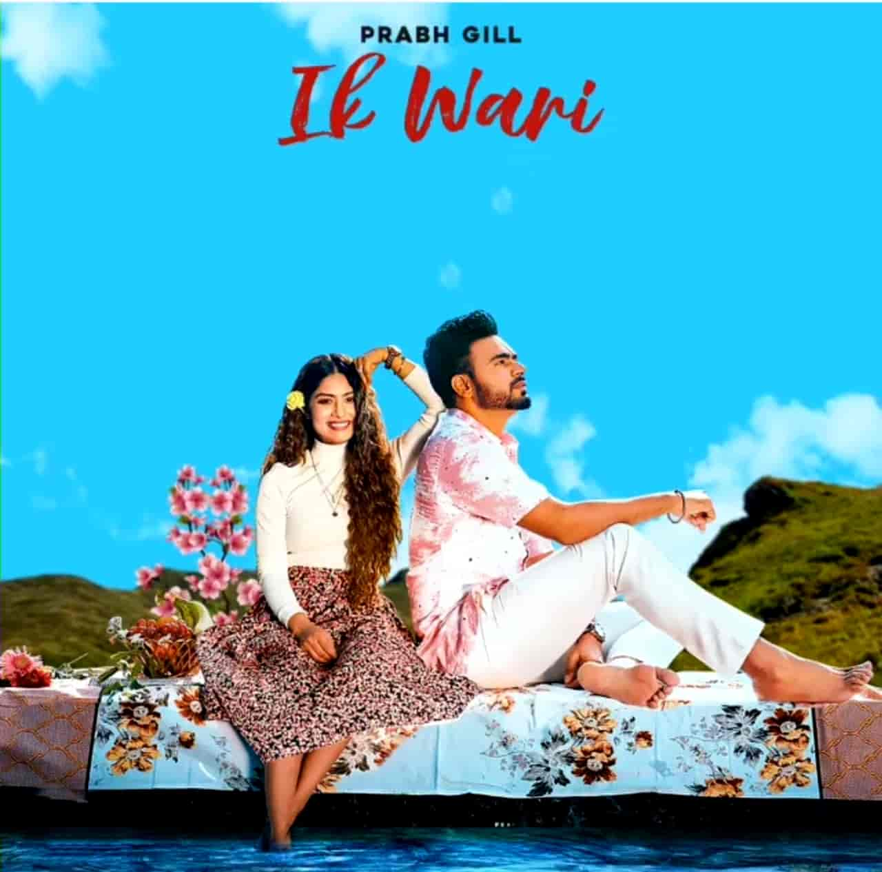 Ik Waari Punjabi Song Image Features Prabh Gill And Krishna Mukherjee