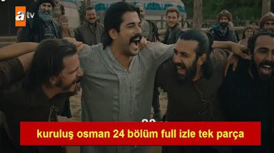 kuruluş osman 24 bölüm full izle tek parça