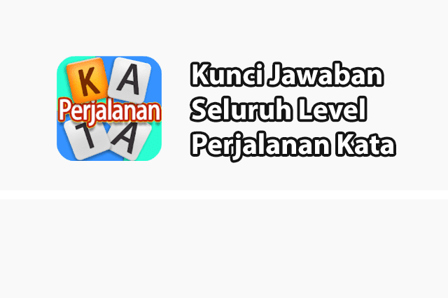 Kunci Jawaban Perjalanan Kata Level 1 - 442
