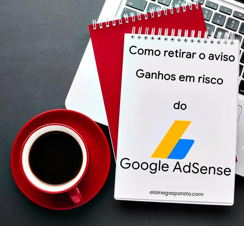 Como retirar o aviso Ganhos em risco do Google AdSense?