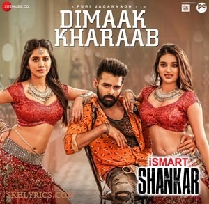 Dimaak Kharaab Lyrics - Ismart Shankar | Ram Pothinenei
