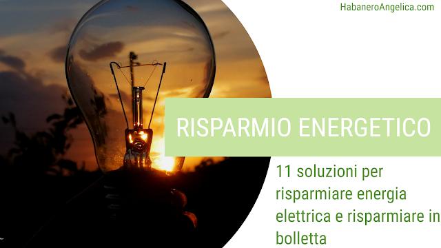 trucchi per risparmiare energia elettrica, Energia ed Ecologia: come risparmiare energia per ridurre i costi e non inquinare