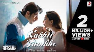 Kabhi Tumhe Song Lyrics - Shershah | Darsan Raval | Rashmi Virag