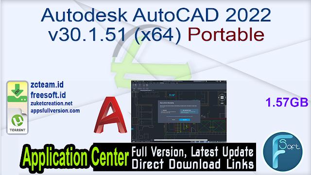 Autodesk AutoCAD 2022 v30.1.51 (x64) Portable_ZcTeam.id
