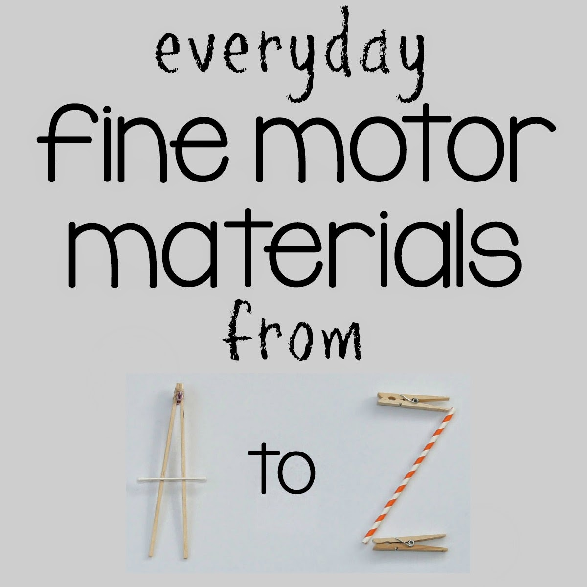 Letter F of the Everyday Fine Motor Materials from A to Z series at And Next Comes L