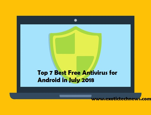 Top 7 Best Free Antivirus for Android in July 2018
