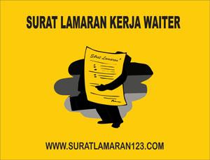 Contoh Surat Lamaran Kerja Waiter Yang Baik Dan Benar Contoh Surat Lamaran Kerja