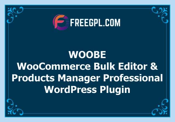 WOOBE – WooCommerce Bulk Editor Professional Free Download